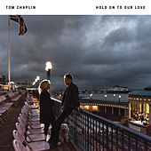 Hold On To Our Love von Tom Chaplin
