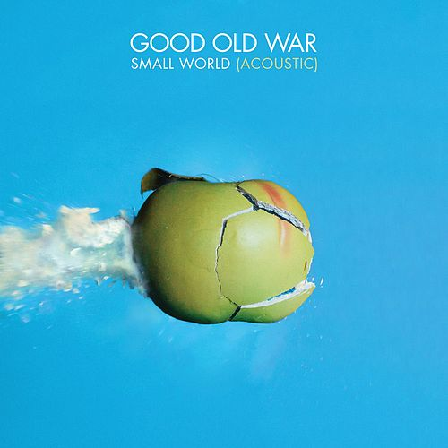 Small World (Acoustic) by Good Old War