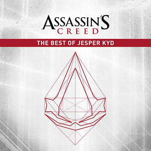 Assassin's Creed: The Best of Jesper Kyd by Jesper Kyd