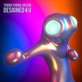 Designed 4 U by Torro Torro