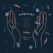 Bring Me Your Love (feat. THEA) (Tennyson Remix) by Giraffage