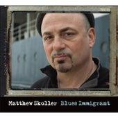 Blues Immigrant by Matthew Skoller
