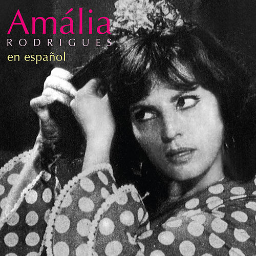 Amália Rodrigues en español by Amalia Rodrigues