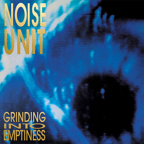 Grinding into Emptiness by Noise Unit