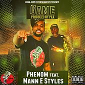 Game (feat. Mann E Styles) by Phenom