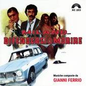 Milano...difendersi o morire (Colonna sonora originale del film) by Gianni Ferrio