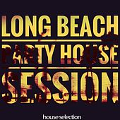Long Beach Party (House Session) by Various Artists