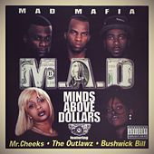Minds Above Dollars by Mad MAFIA