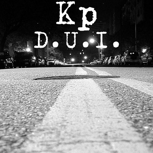 D.U.I. by KP
