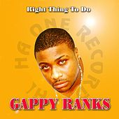 Right Thing to Do by Gappy Ranks