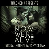 Now We're Alive by Climax
