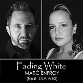 Fading White (feat. Lila Ives) by Marc Enfroy