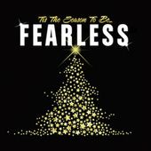 Tis The Season To Be Fearless von Various Artists