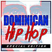 Dominican Hip Hop, Special Edition by Various Artists