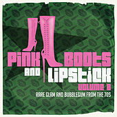 Pink Boots & Lipstick 8 (Rare Glam & Bubblegum from the 70s) by Various Artists