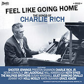 Feel Like Going Home (The Songs of Charlie Rich) by Various Artists