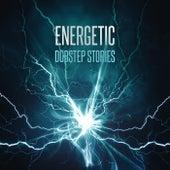 Energetic Dubstep Stories by Various Artists