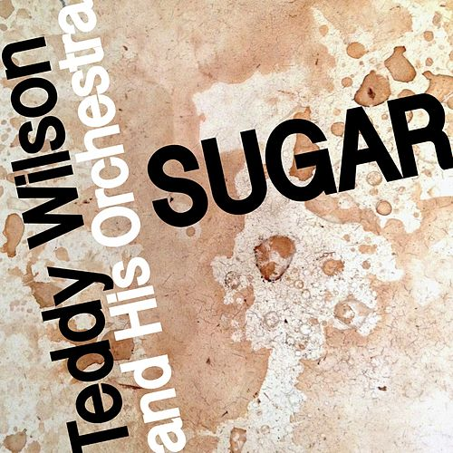 Sugar by Teddy Wilson