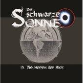 Folge 9: Die Herren der Welt by Die schwarze Sonne