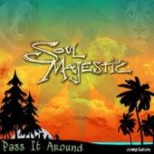 Pass It Around by Soul Majestic