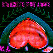 Nothing but Love by DJ