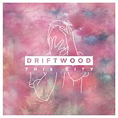 This City by Driftwood