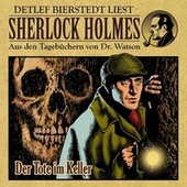 Der Tote im Keller (Sherlock Holmes : Aus den Tagebüchern von Dr. Watson) by Sherlock Holmes
