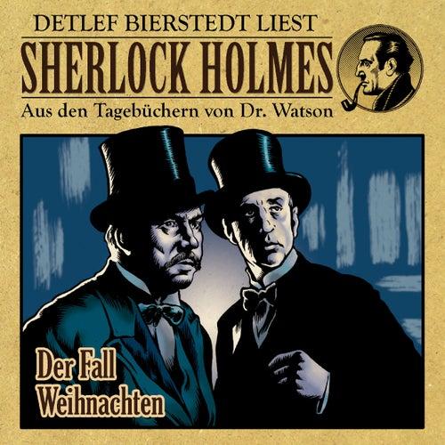 Der Fall Weihnachten (Sherlock Holmes : Aus den Tagebüchern von Dr. Watson) by Sherlock Holmes