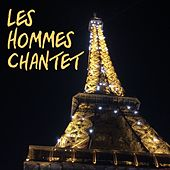 Les Hommes Chantent by Various Artists