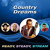 Country Dreams (Ready, Steady, Stream) von Various Artists