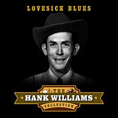 Lovesick Blues (The Hank Williams Collection) von Various Artists