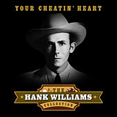 Your Cheatin' Heart (The Hank Williams Collection) von Various Artists