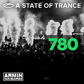 A State Of Trance Episode 780 by Various Artists