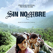 Sin Nombre (Original Motion Picture Score) by Marcelo Zarvos