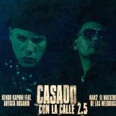 Casado Con La Calle (2.5) [feat. Artista Rosario & Nan2 El Maestro De Las Melodias] by Kendo Kaponi