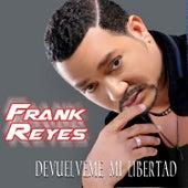 Devuélveme Mi Libertad by Frank Reyes