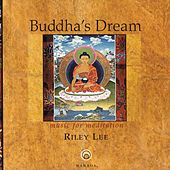 Buddha's Dream: Music For Meditation by Riley Lee