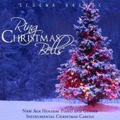 Ring Christmas Bells: New Age Holiday Piano and Guitar Instrumental Christmas Carols by Sedona Breeze