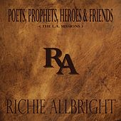 Poets, Prophets, Heroes & Friends (The L.A. Sessions) by Richie Allbright
