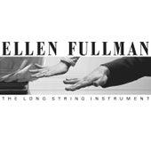 The Long String Instrument by Ellen Fullman