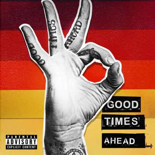Good Times Ahead by GTA