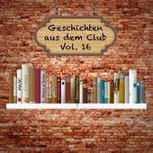Geschichten aus dem Club, Vol. 16 by Various Artists