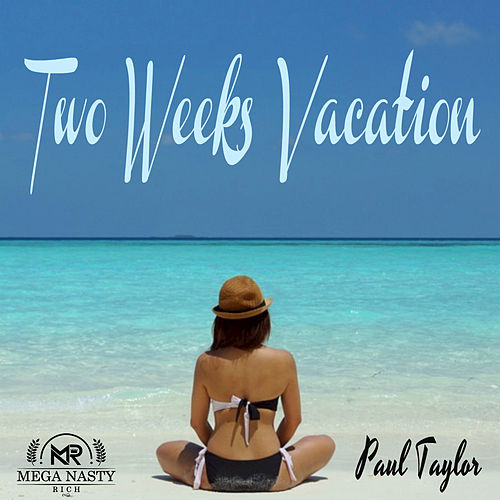 Two Weeks Vacation by Paul Taylor