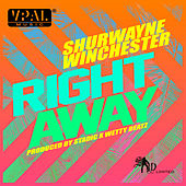 Right Away by Shurwayne Winchester