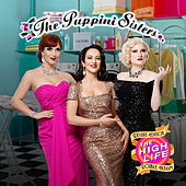 The High Life by The Puppini Sisters