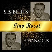 Tino rossi - ses belles chansons by Tino Rossi