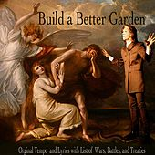 Build a Better Garden (Unedited Version) by Andy Prieboy