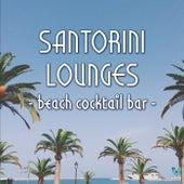 Santorini Lounges - Beach Cocktail Bar by Various Artists