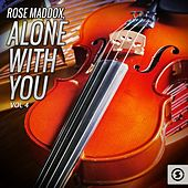 Alone with You, Vol. 4 by Rose Maddox