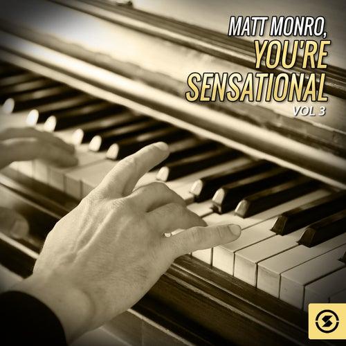 You're Sensational, Vol. 3 by Matt Monro